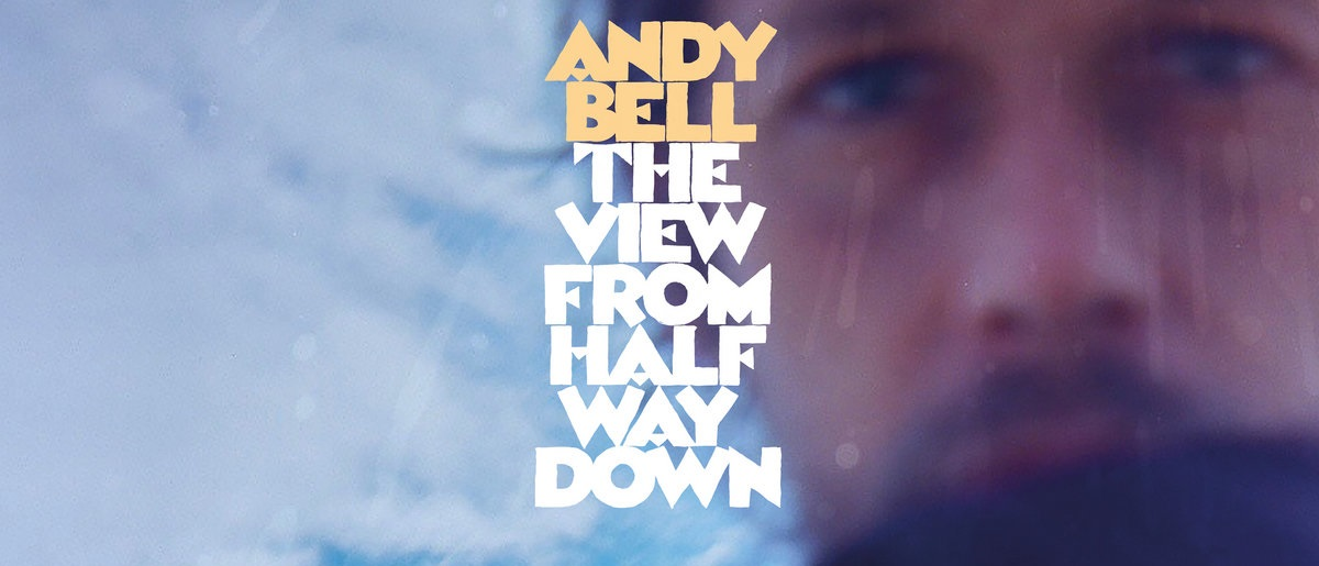 Новый альбом: Andy Bell «The View From Halfway Down»